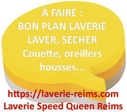 Post-it penser à nettoyer et sécher sa couette et ses grosses pièces de linge de maison à la laverie Reims Speed Queen